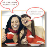 Caffeine 150x150 Cellulite has its own kryptonite in the form of Revitol Cellulite Solution